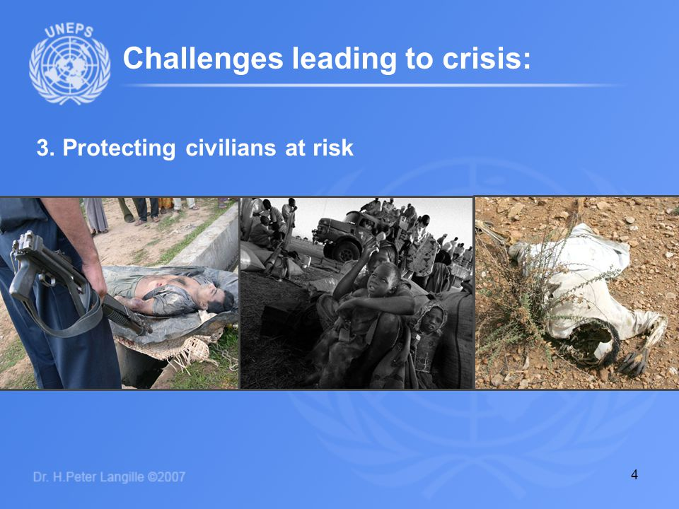 4 3. Protecting civilians at risk Challenges leading to crisis: