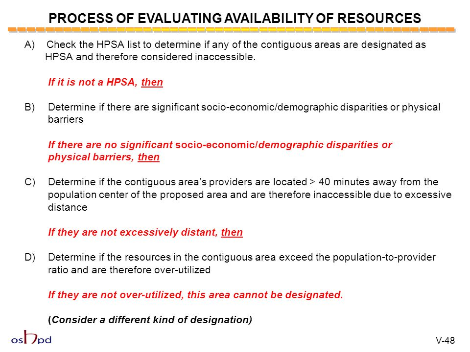 PROCESS OF EVALUATING AVAILABILITY OF RESOURCES A) Check the HPSA list to determine if any of the contiguous areas are designated as HPSA and therefor
