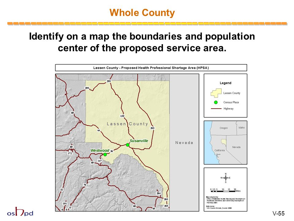 Whole County Identify on a map the boundaries and population center of the proposed service area. V-55