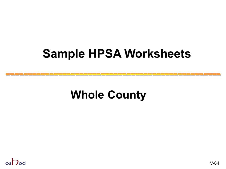 Sample HPSA Worksheets V-64 Whole County