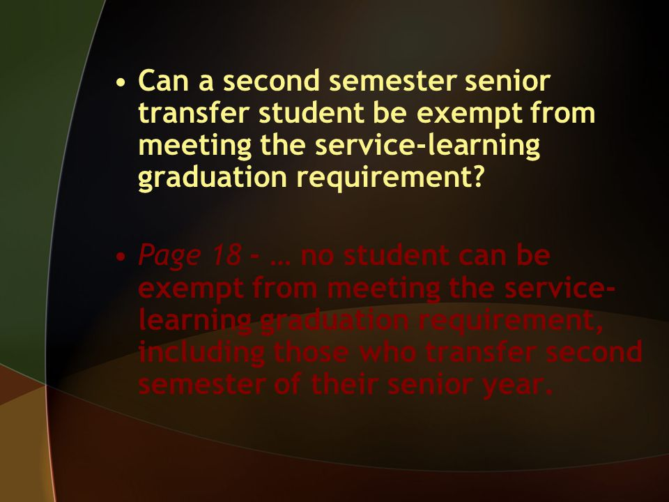 Can a second semester senior transfer student be exempt from meeting the service-learning graduation requirement.