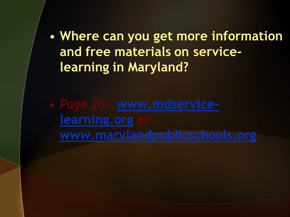 Where can you get more information and free materials on service- learning in Maryland.