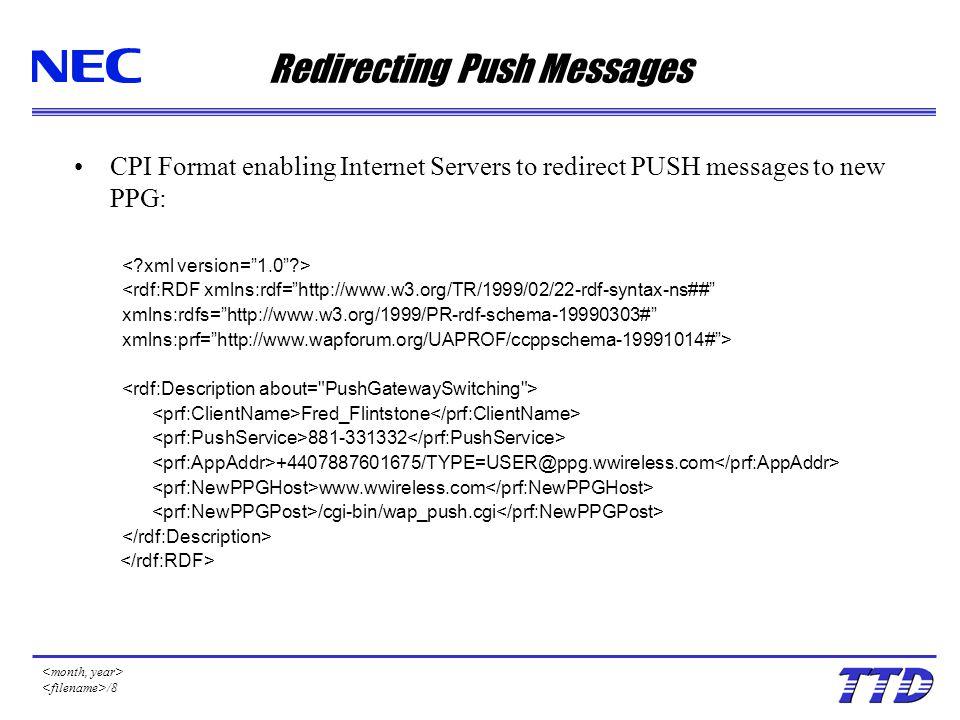 "/8 Redirecting Push Messages CPI Format enabling Internet Servers to redirect PUSH messages to new PPG: <rdf:RDF xmlns:rdf=""http://www.w3.org/TR/1999/"