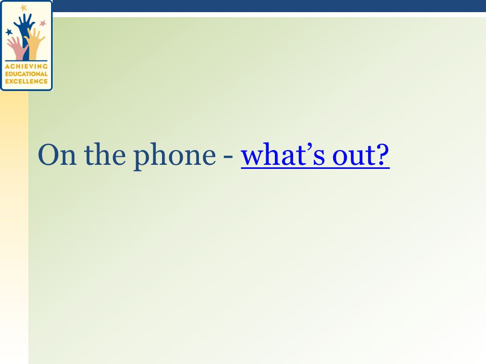 On the phone - what's out what's out