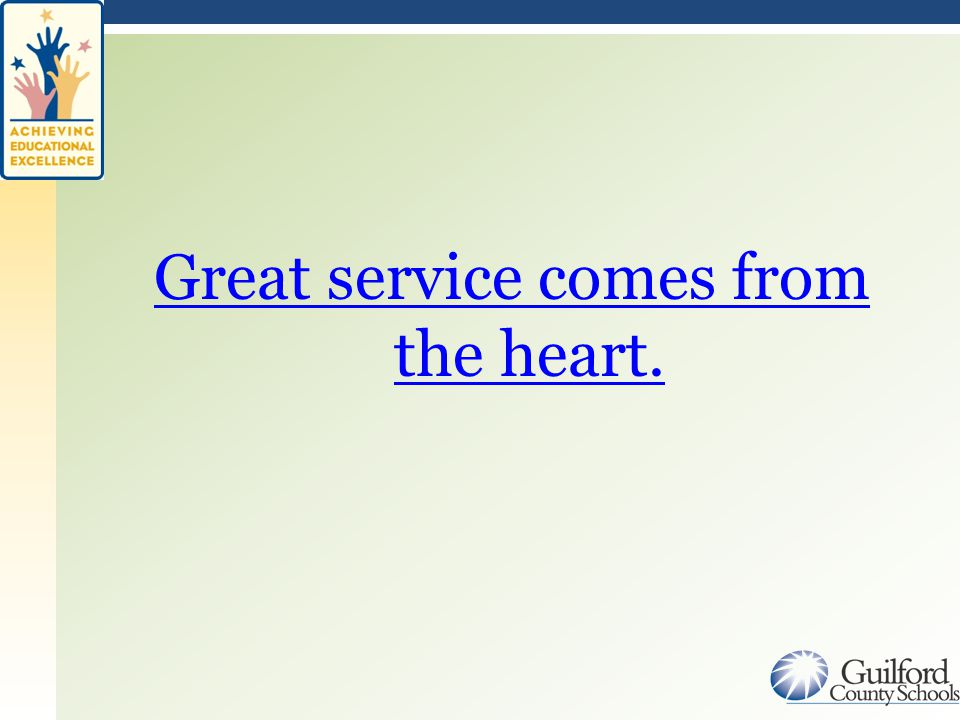 Great service comes from the heart.