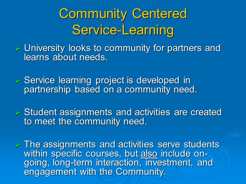 University Centered Service-Learning  Service-learning is often developed when an Instructor looks for an activity in the community that students in