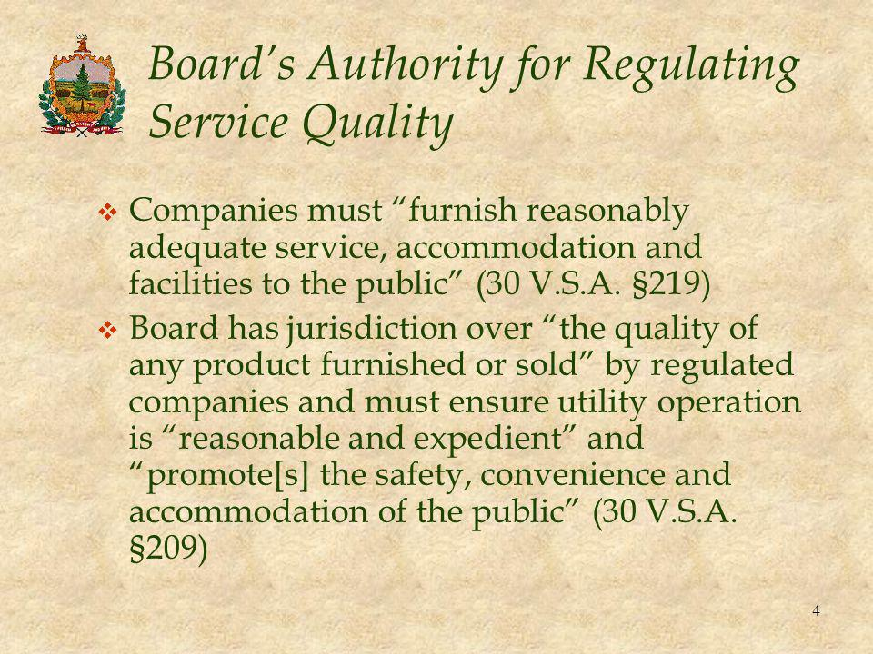 4 Board's Authority for Regulating Service Quality v Companies must furnish reasonably adequate service, accommodation and facilities to the public (30 V.S.A.