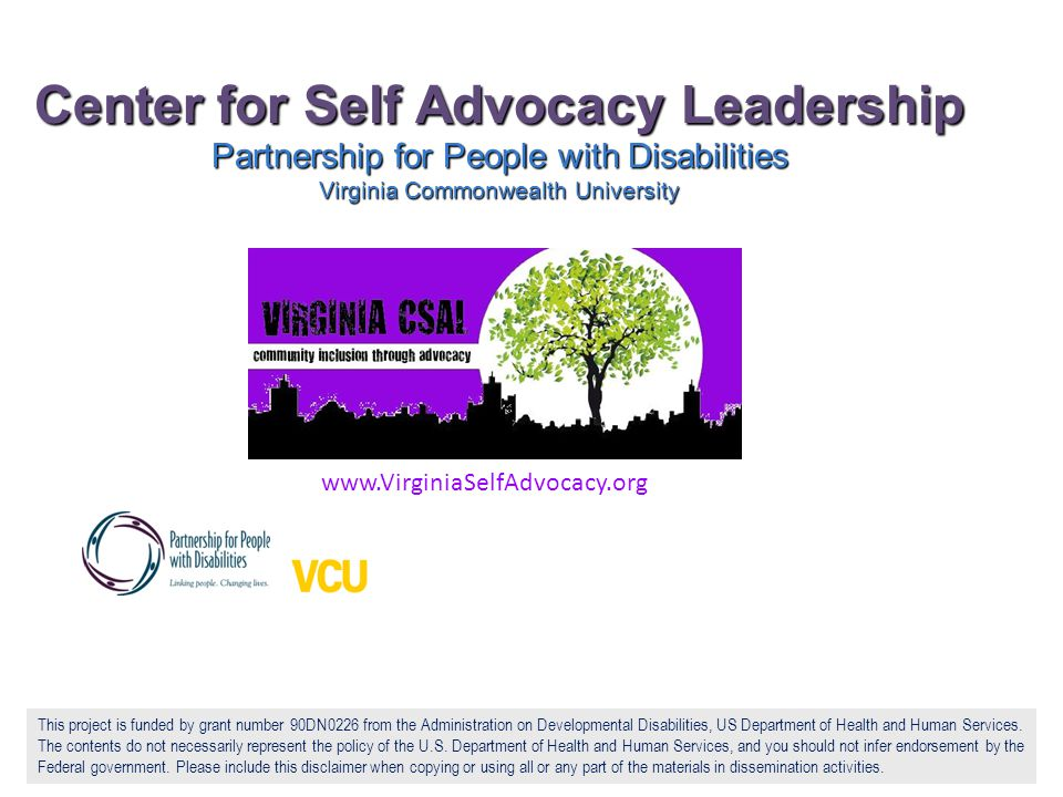Center for Self Advocacy Leadership Partnership for People with Disabilities Virginia Commonwealth University The Partnership for People with Disabili