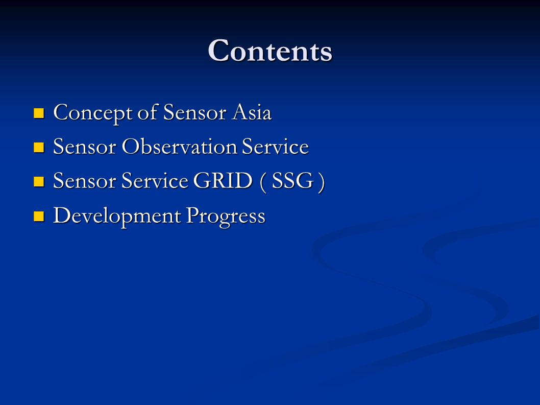 Contents Concept of Sensor Asia Concept of Sensor Asia Sensor Observation Service Sensor Observation Service Sensor Service GRID ( SSG ) Sensor Service GRID ( SSG ) Development Progress Development Progress