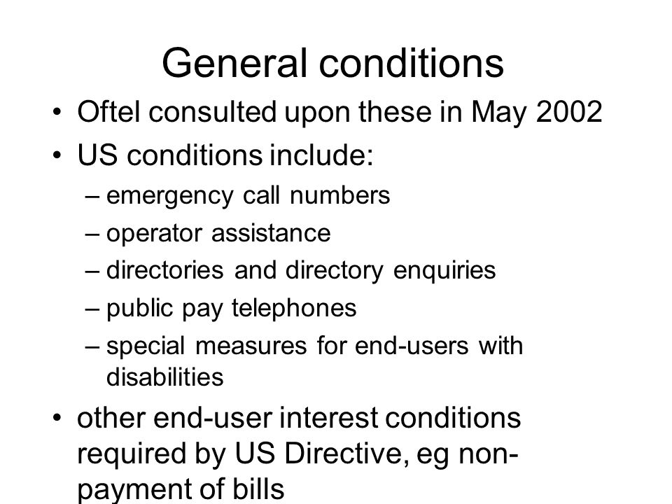 Specific conditions designated providers only US Directive (and Comms Bill): efficient, objective, non-discriminatory, transparent process Ofcom will need to create such a process in due course but in the meantime...