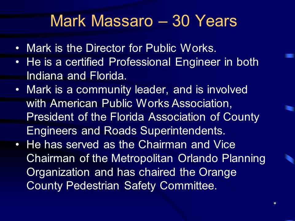 Mark Massaro – 30 Years Mark is the Director for Public Works. He is a certified Professional Engineer in both Indiana and Florida. Mark is a communit