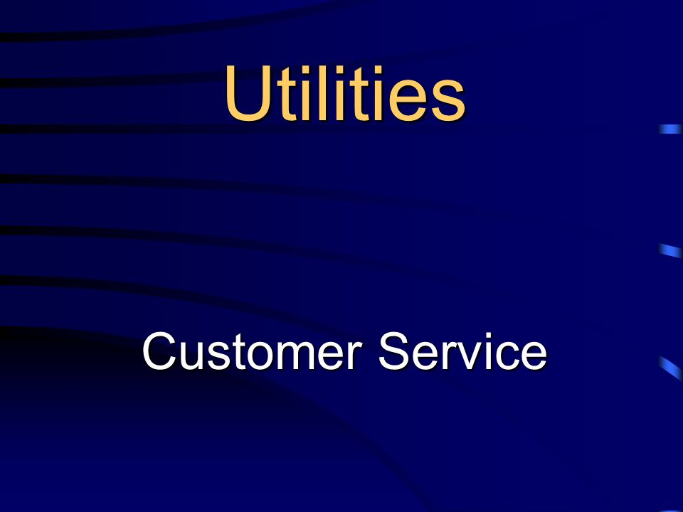 Utilities Customer Service Utilities Customer Service