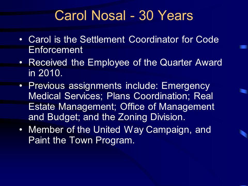 Awards Presentation Community, Environmental, and Development Services: Code Enforcement: Carol Nosal30 Years Building Safety : Carolyn McFadden30 Years
