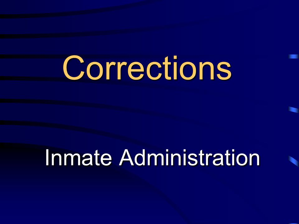 Corrections Inmate Administration