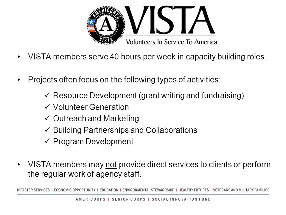 VISTA members serve 40 hours per week in capacity building roles. Projects often focus on the following types of activities: Resource Development (gra