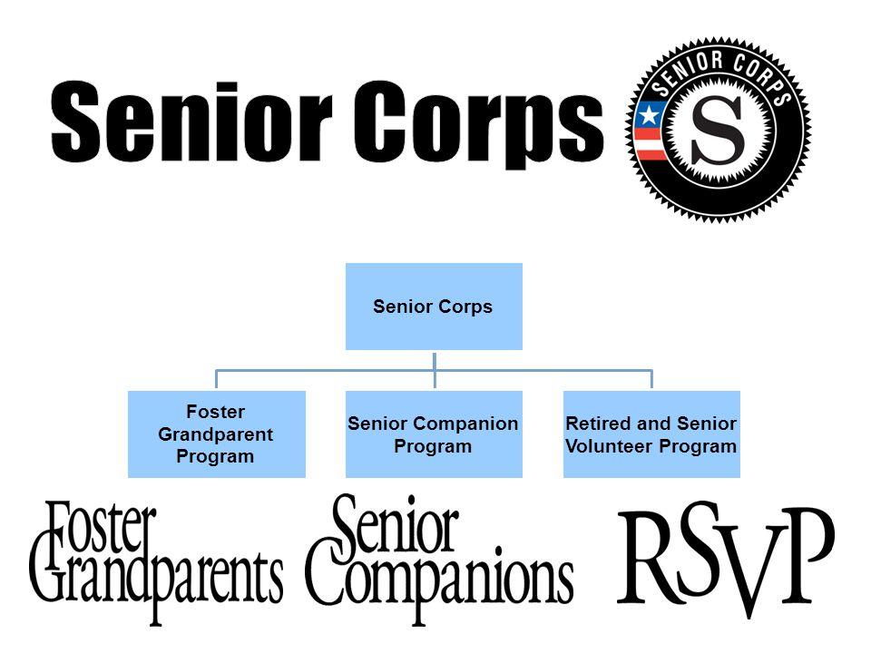 Senior Corps Foster Grandparent Program Senior Companion Program Retired and Senior Volunteer Program