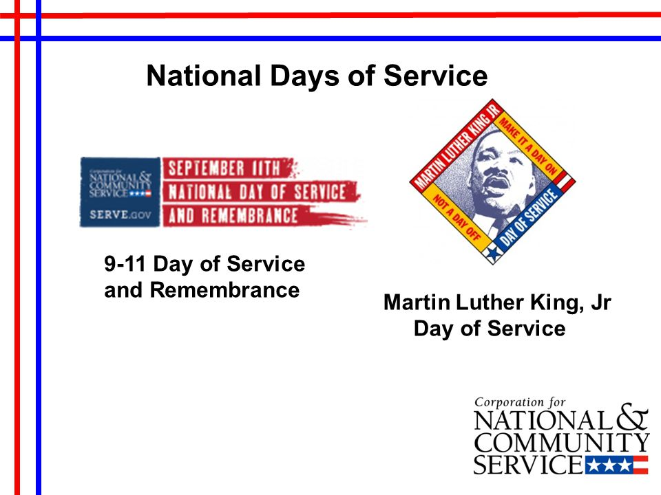 Martin Luther King, Jr Day of Service 9-11 Day of Service and Remembrance National Days of Service