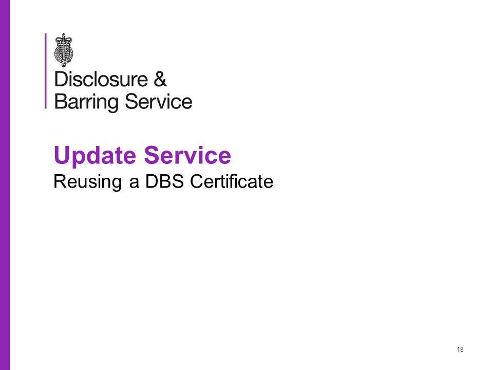 Update Service Reusing a DBS Certificate 18