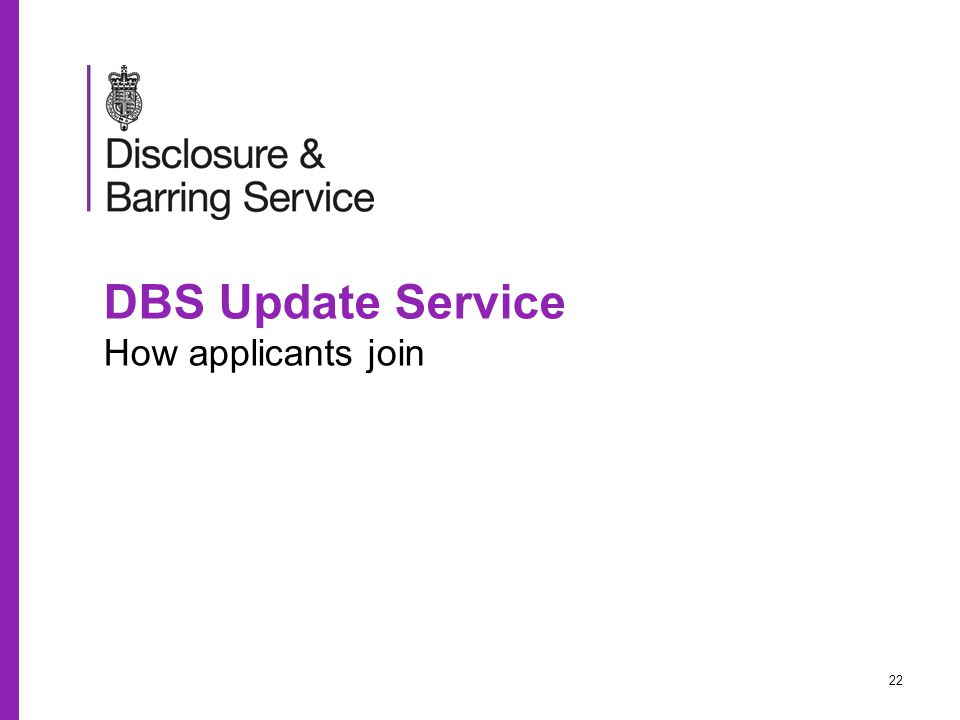 DBS Update Service How applicants join 22