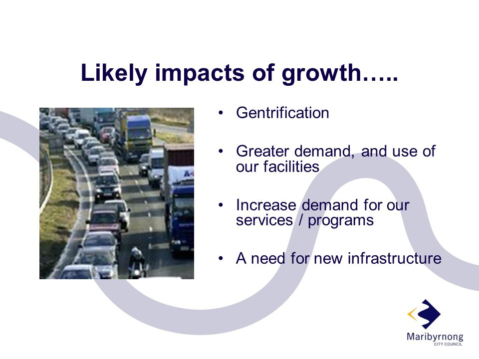 Likely impacts of growth…..