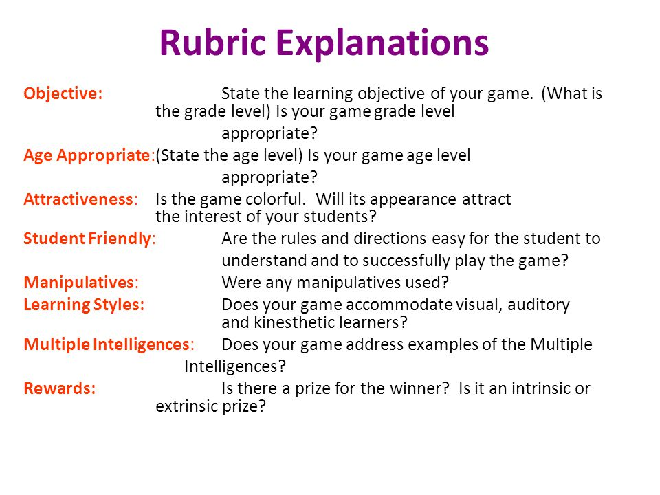 Rubric Explanations Objective: State the learning objective of your game.