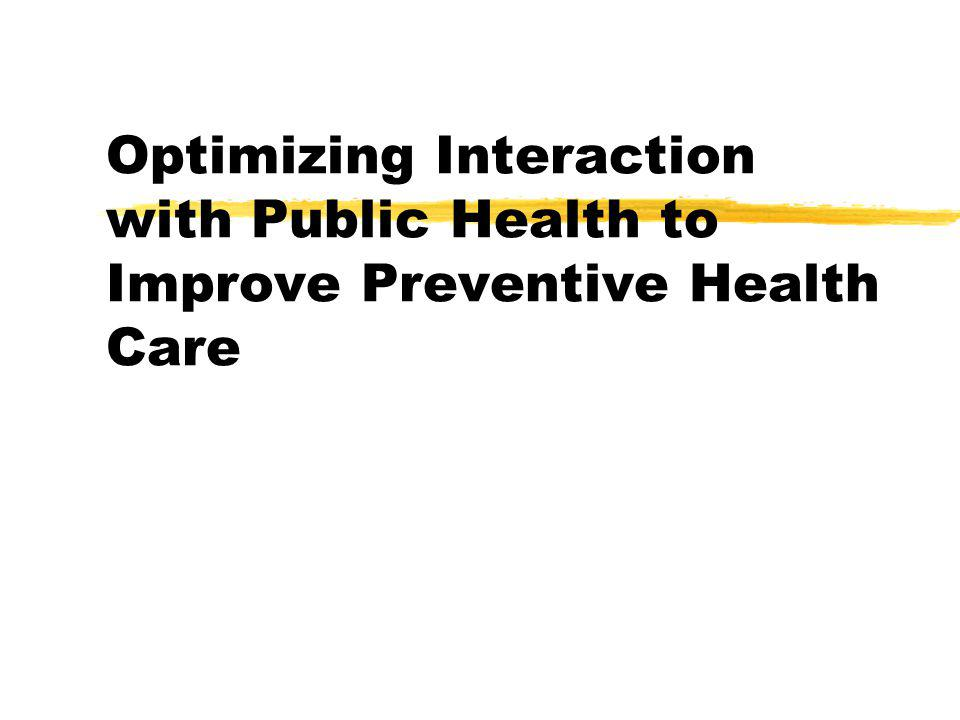 Optimizing Interaction with Public Health to Improve Preventive Health Care