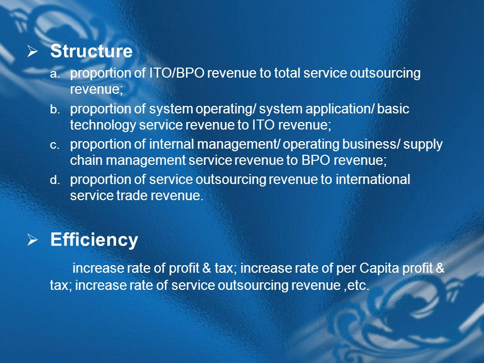  Structure a. proportion of ITO/BPO revenue to total service outsourcing revenue; b.
