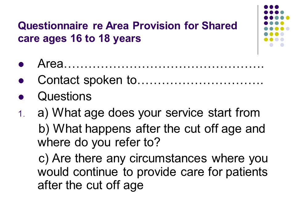 Questionnaire re Area Provision for Shared care ages 16 to 18 years Area………………………………………….