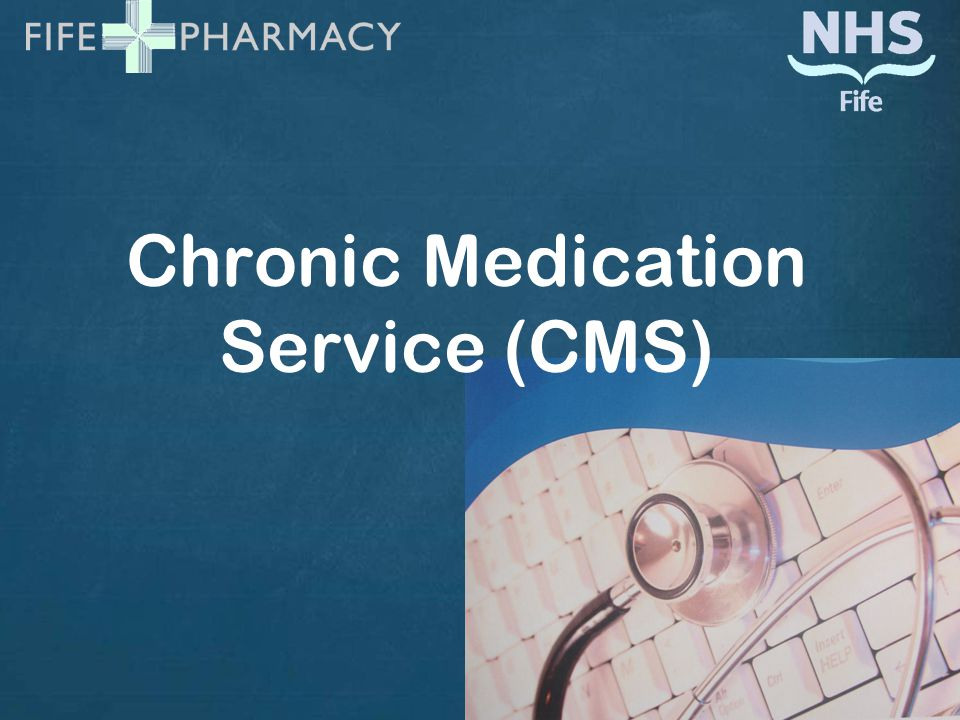 Chronic Medication Service (CMS)