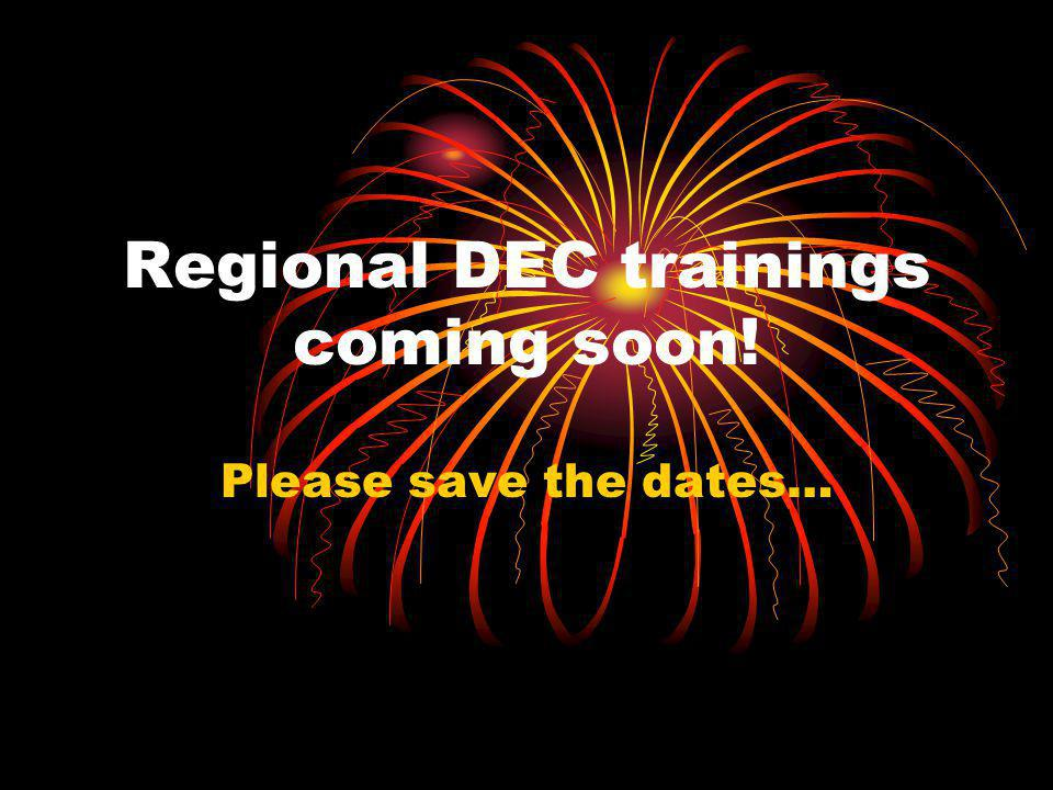 Regional DEC trainings coming soon! Please save the dates…