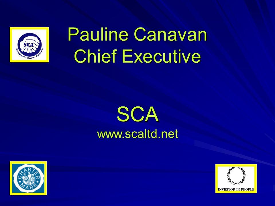 SCA www.scaltd.net Pauline Canavan Chief Executive
