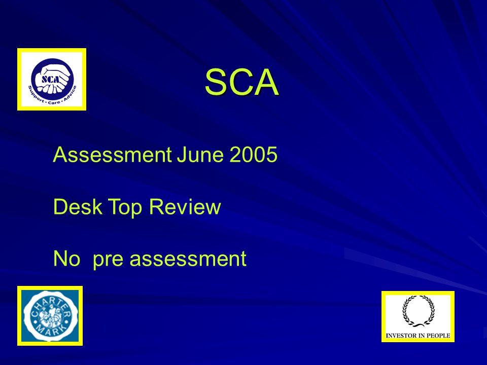 SCA Assessment June 2005 Desk Top Review No pre assessment