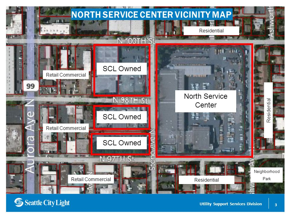 Conserving Energy for a Sustainable Future 3 Utility Support Services Division 1.A master planning effort is underway to address long term operational efficiencies of City Light's North and South Service Centers Both North and South Service Centers form the backbone of City Light's operations.