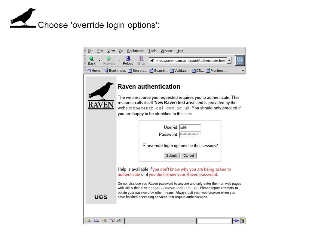 Choose 'override login options':