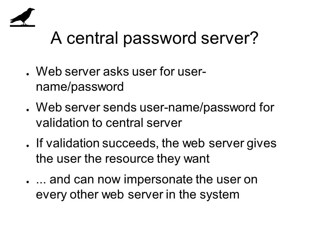A central password server.