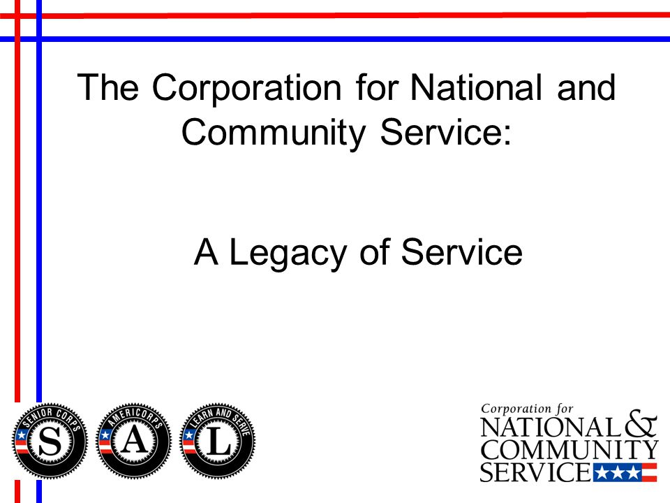 The Corporation for National and Community Service: A Legacy of Service