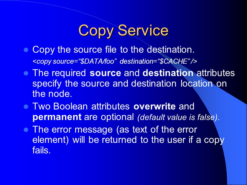 Copy Service Copy the source file to the destination.