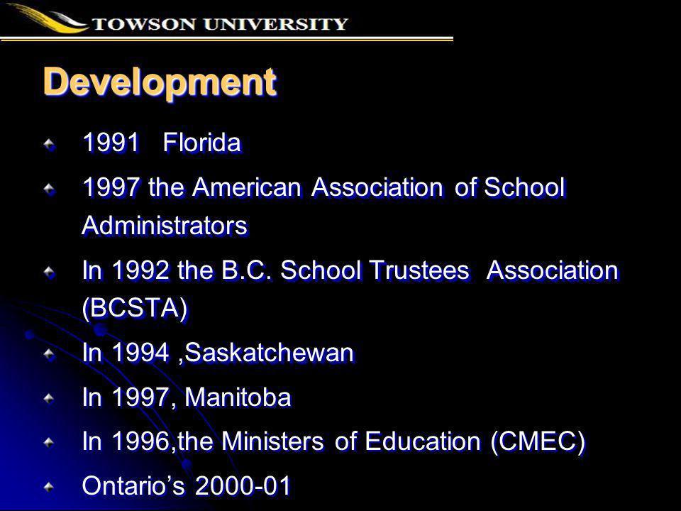 DevelopmentDevelopment 1991 Florida 1997 the American Association of School Administrators In 1992 the B.C.