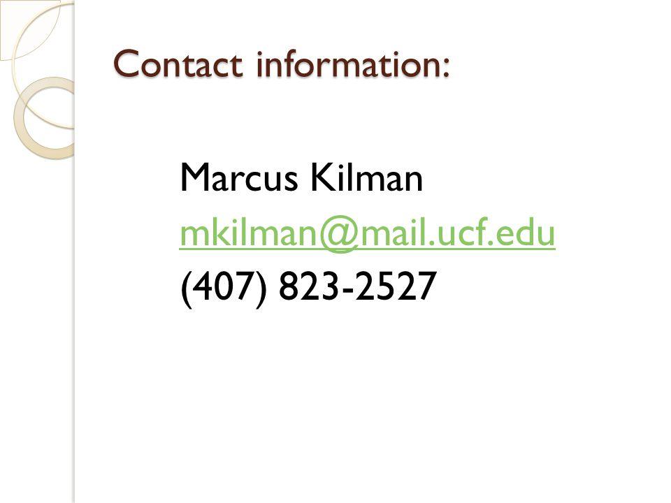 Contact information: Marcus Kilman mkilman@mail.ucf.edu (407) 823-2527