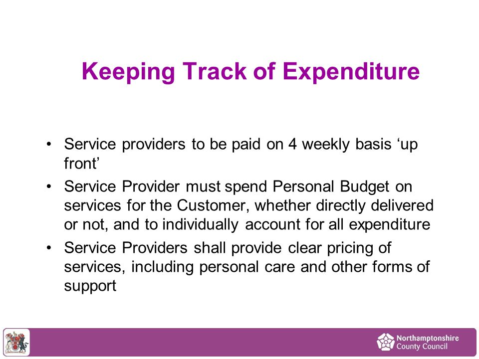 Initial review of expenditure at 3 months –Service Provider will submit detailed statement of how the Customer's Personal Budget has been spent.