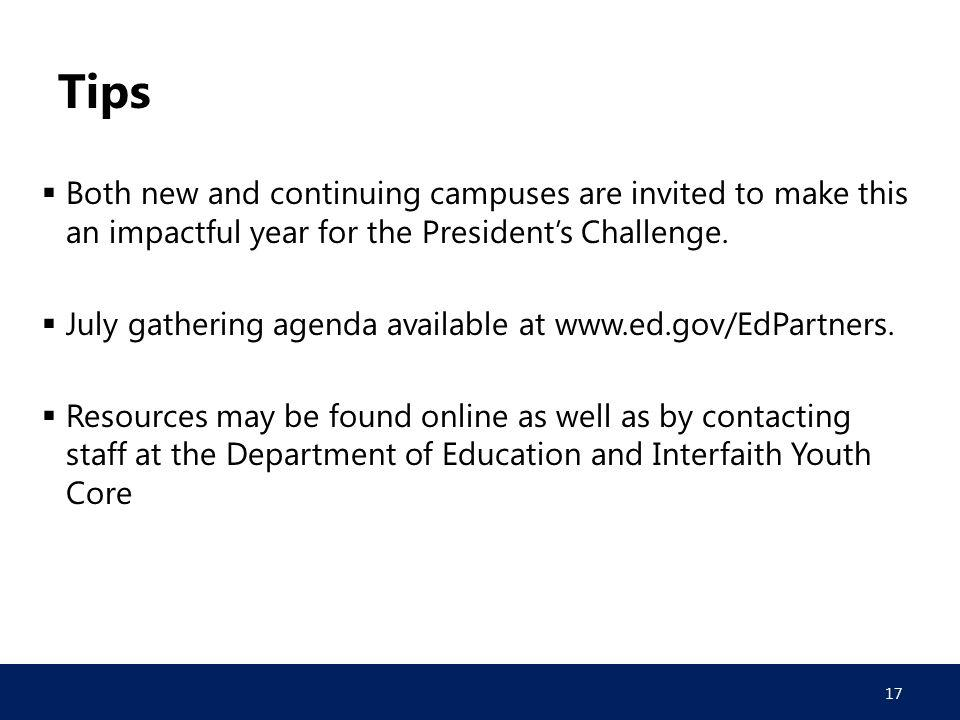 Tips  Both new and continuing campuses are invited to make this an impactful year for the President's Challenge.