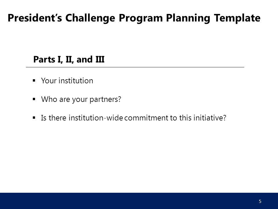 President's Challenge Program Planning Template Parts I, II, and III  Your institution  Who are your partners.