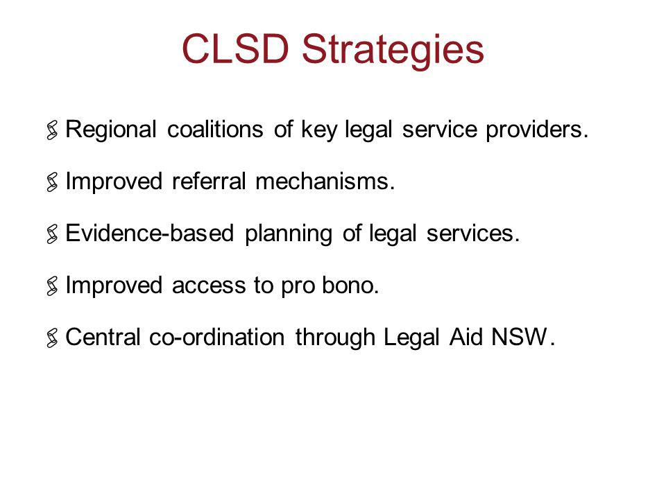 CLSD Strategies  Regional coalitions of key legal service providers.