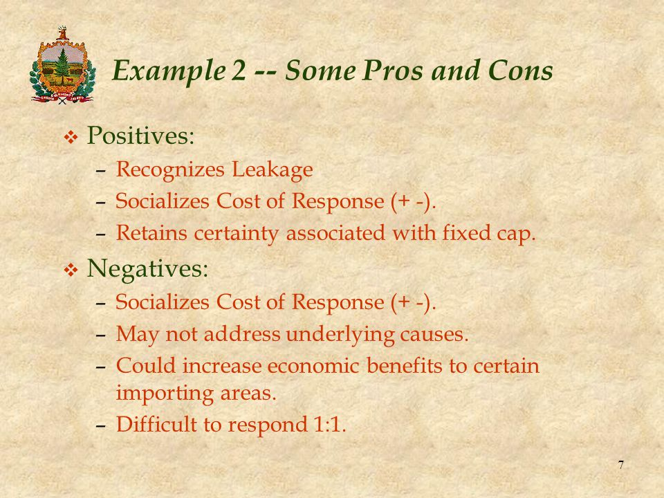 7 Example 2 -- Some Pros and Cons v Positives: –Recognizes Leakage –Socializes Cost of Response (+ -).