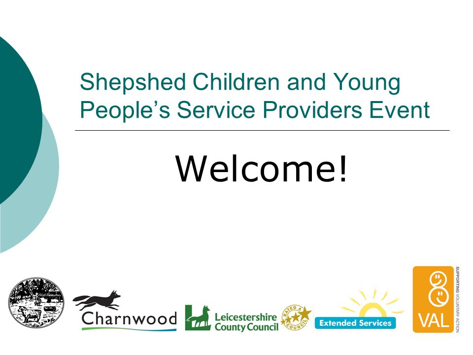 Shepshed Children and Young People's Service Providers Event Welcome!