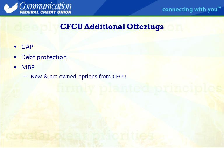 CFCU Additional Offerings GAP Debt protection MBP –New & pre-owned options from CFCU