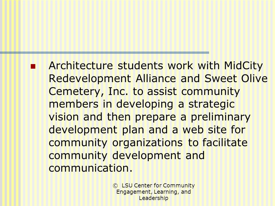 © LSU Center for Community Engagement, Learning, and Leadership Architecture students work with MidCity Redevelopment Alliance and Sweet Olive Cemetery, Inc.