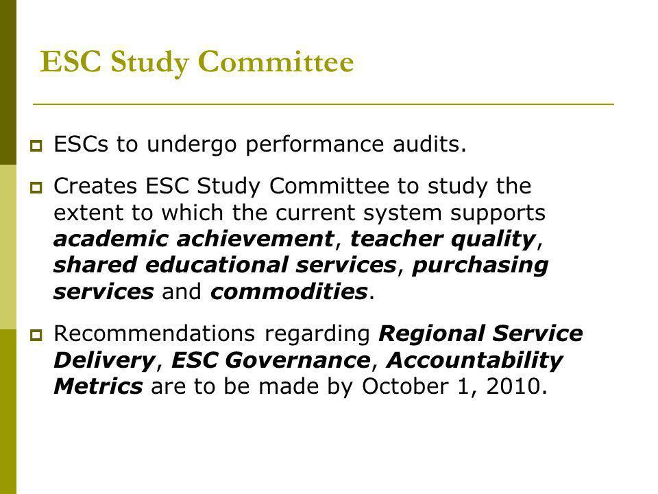 ESC Study Committee  ESCs to undergo performance audits.
