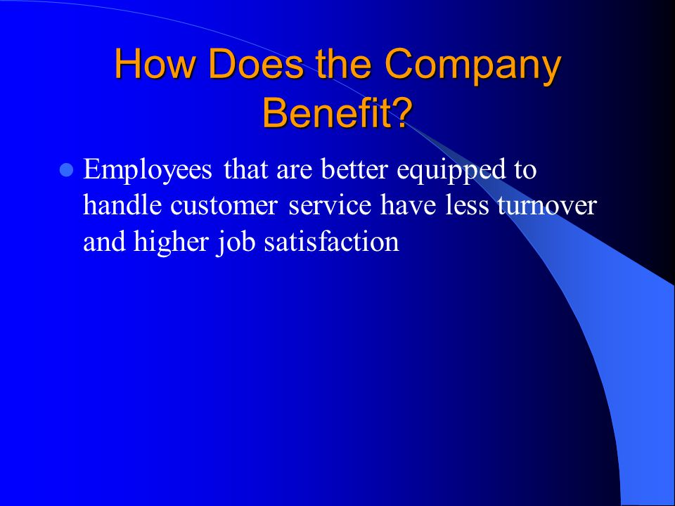 How Does the Company Benefit.