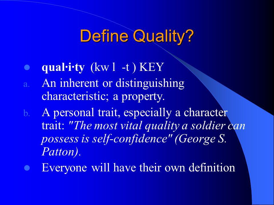 Define Quality.qual·i·ty (kw l -t ) KEY a.